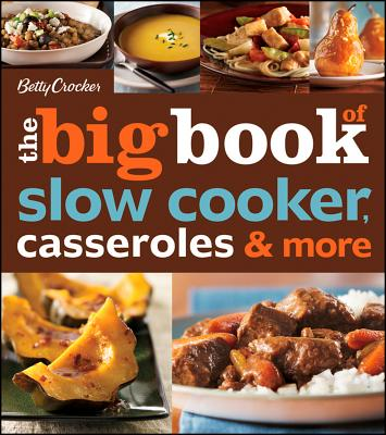The Big Book of Slow Cooker, Casseroles & More By Crocker, Betty
