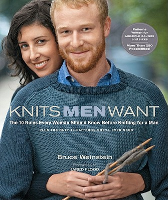 Knits Men Want By Weinstein, Bruce/ Scarbrough, Mark/ Flood, Jared (PHT)
